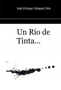 Un Río de Tinta...