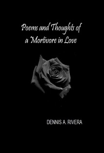 Poems and Thoughts of a Mortivore in Love