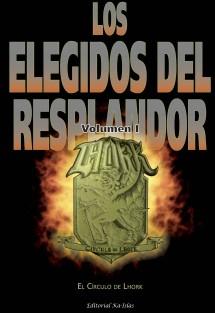 LOS ELEGIDOS DEL RESPLANDOR. VOLUMEN I