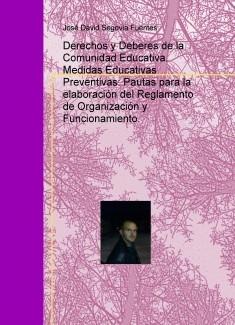 Derechos y Deberes de la Comunidad Educativa. Medidas Educativas Preventivas: Pautas para la elaboración del Reglamento de Organización y Funcionamiento.