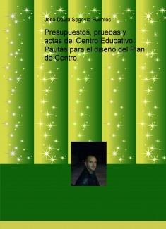 Presupuestos, pruebas y actas del Centro Educativo: Pautas para el diseño del Plan de Centro.