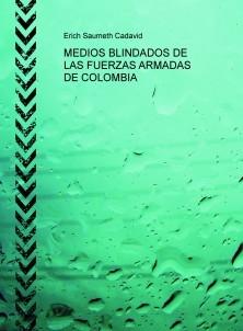 MEDIOS BLINDADOS DE LAS FUERZAS ARMADAS DE COLOMBIA