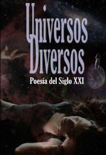 Universos Diversos Poesía del Siglo XXI