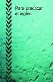 Para practicar el ingles