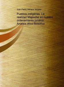 Pueblo Mapuche y ordenamiento jurídico chileno. Análisis filosófico.