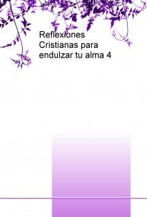 Reflexiones Cristianas para endulzar tu alma 4