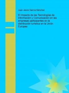 El Impacto de las Tecnologías de Información y Comunicación en las empresas participantes en la distribución turística en la Unión Europea