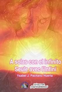 A solas con el infinito (Seule avec l'Infini)