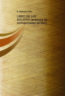 LIBRO DE LAS SOLAPAS (antología de contraportadas de libro)