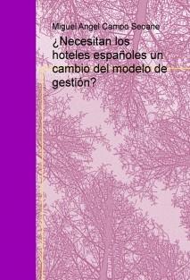 ¿Necesitan los hoteles españoles un cambio del modelo de gestión?