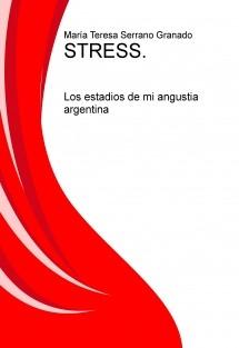 STRESS. Los estadios de mi angustia argentina