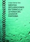 INÉDITAS DECLARACIONES EN TORNO A LA LEYENDA DEL JUGADOR FANTASMA