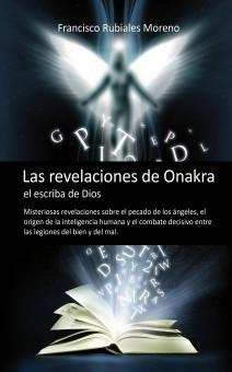 Las revelaciones de Onakra, el escriba de Dios