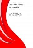 La herencia (el fin de la trilogía del Inspector Martín)