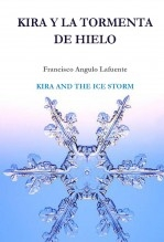 Libro Kira y la tormenta de hielo KIRA AND THE ICE STORM, autor Francisco Angulo Lafuente