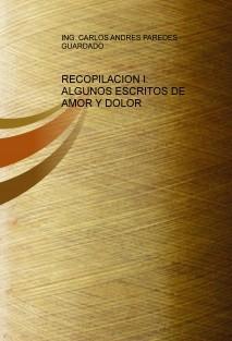 RECOPILACION I: ALGUNOS ESCRITOS DE AMOR Y DOLOR