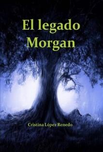 El Legado Morgan. Saga. Libro 1.
