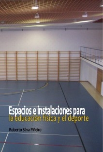 Espacios e instalaciones para la educación física y la actividad deportiva