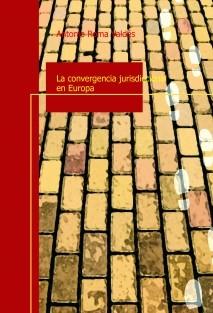 La convergencia jurisdiccional en Europa