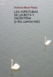 LAS AVENTURAS DE LAURITA Y VALENTINA  (y dos cuentos más)