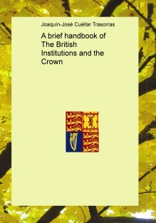 A brief handbook of The British Institutions and the Crown