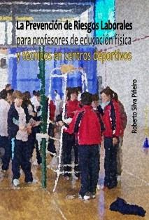 La Prevención de Riesgos Laborales para profesores de educación física y técnicos de centros deportivos