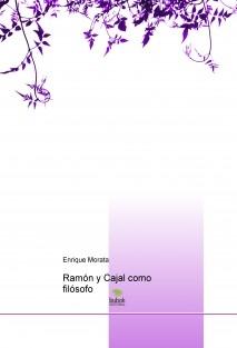 Ramón y Cajal como filósofo
