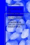 INFLUENCIA DE LA UTILIZACIÓN DE MATERIALES TECNOLÓGICOS EN LA CONVIVENCIA EN LOS CENTROS EDUCATIVOS