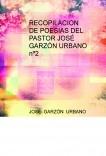 RECOPILACION DE POESIAS DEL PASTOR JOSÉ GARZÓN URBANO nº2