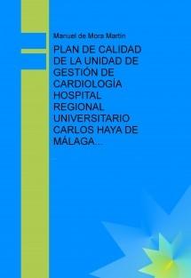 PLAN DE CALIDAD DE LA UNIDAD DE GESTIÓN DE CARDIOLOGÍA HOSPITAL REGIONAL UNIVERSITARIO CARLOS HAYA DE MÁLAGA