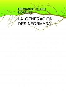 LA GENERACIÓN DESINFORMADA