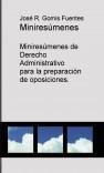 Miniresumenes de Derecho Administrativo para la preparación de oposiciones.