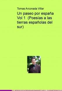 Un paseo por españa Vol 1 (Poesías a las tierras españolas del sur)