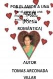 Por el amor de una mujer  , (Poesia amorosa)