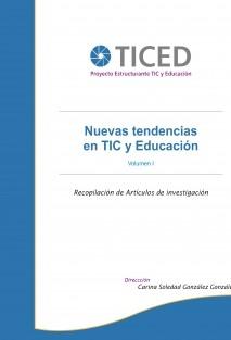 Nuevas Tendencias en TIC y Educación. Volúmen I
