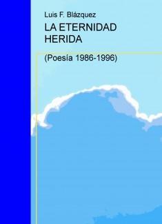 LA ETERNIDAD HERIDA