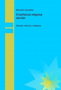 Enseñanza religiosa escolar: revisión histórica y didáctica