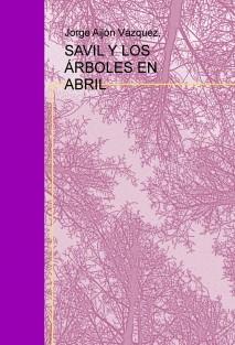 SAVIL Y LOS ÁRBOLES EN ABRIL