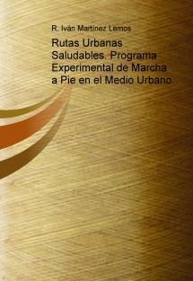 Rutas Urbanas Saludables. Programa Experimental de Marcha a Pie en el Medio Urbano.
