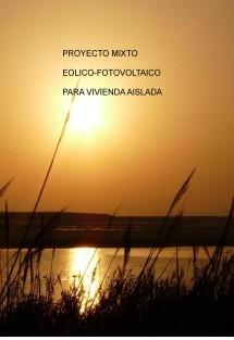 PROYECTO MIXTO EOLICO-FOTOVOLTAICO PARA VIVIENDA AISLADA