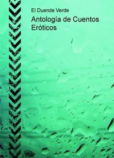 Antología de Cuentos Eróticos