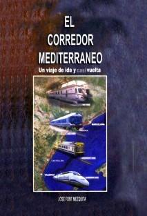 """EL CORREDOR MEDITERRÁNEO. """"Un viaje de ida y casi vuelta"""""""