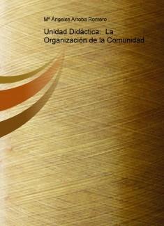 Unidad Didáctica:  La Organización de la Comunidad