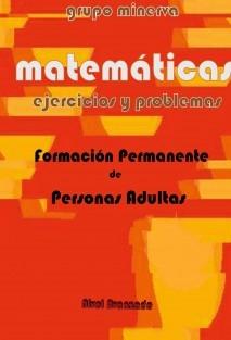 Matemáticas. Formación Permanente de Personas Adultas. EJERCICIOS Y PROBLEMAS de Nivel Avanzado