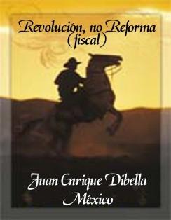 Revolución, No Reforma ( fiscal )