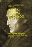 JOSÉ DE ACOSTA (1540-1600): antropólogo, misionero y naturalista en América hispana