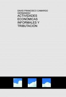 ACTIVIDADES ECONÓMICAS INFORMALES Y TRIBUTACIÓN