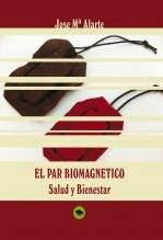 Libro EL PAR BIOMAGNETICO Salud y Bienestar, autor jose Mª Alarte Duart