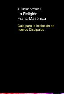 La Religión Franc-Masónica