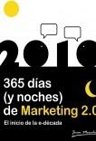 2010: 365 días (y noches) de Marketing 2.0. El inicio de la e-década